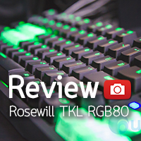 [รีวิว-Review] Rosewill RGB80 TKL Gaming Keyboard