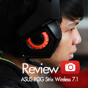 [Review-รีวิว] ASUS-ROG-Strix-Wireless 7.1 Sound Gaming Headset